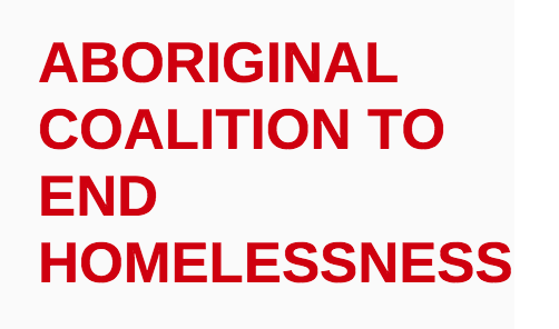 Aboriginal Coalition to End Homelessness
